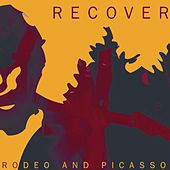Play & Download Rodeo And Picasso by Recover | Napster