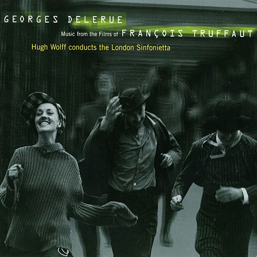 Play & Download Georges Delerue: Music from the Films of Francois Truffaut by Georges Delerue | Napster