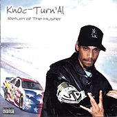 Play & Download Return Of The Hustler by Knoc-Turn'Al | Napster