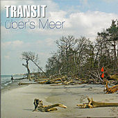 Play & Download Über's Meer by Transit | Napster