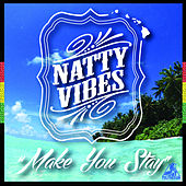 Play & Download Make You Stay by Natural Vibrations | Napster