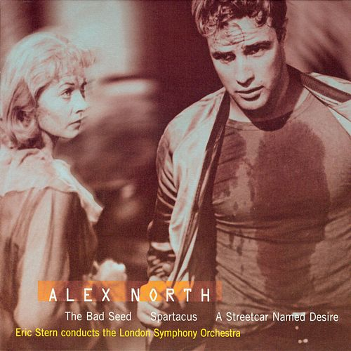 Play & Download The Bad Seed / Sparticus / A Street Car Named Desire by Alex North | Napster