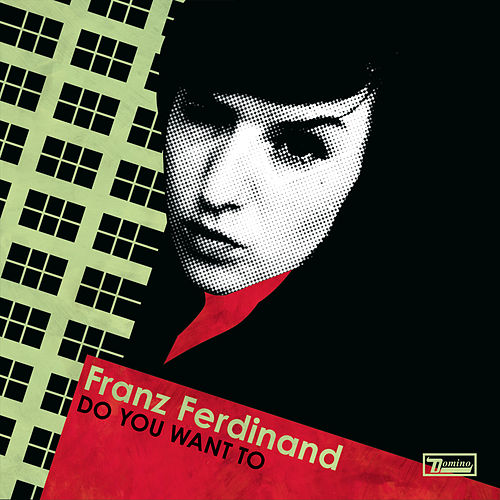 Play & Download Do You Want To by Franz Ferdinand | Napster