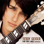 Play & Download For You I Will (confidence) by Teddy Geiger | Napster