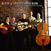 Play & Download Always Never Enough by Kenny & Amanda Smith Band | Napster