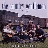 Joe's Last Train by The Country Gentlemen