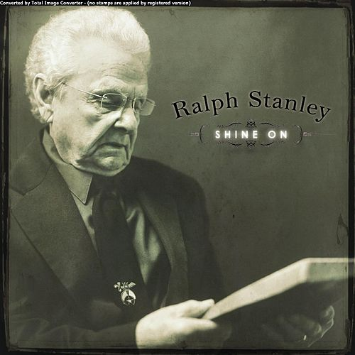 Play & Download Shine On by Ralph Stanley | Napster