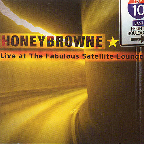 Play & Download Live From The Fabulous Satellite Lounge by Honey Browne | Napster