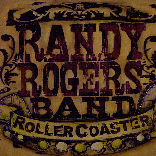 Play & Download Rollercoaster by The Randy Rogers Band | Napster