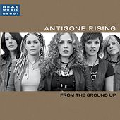 Play & Download From The Ground Up by Antigone Rising | Napster