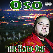 The Hated One by Oso