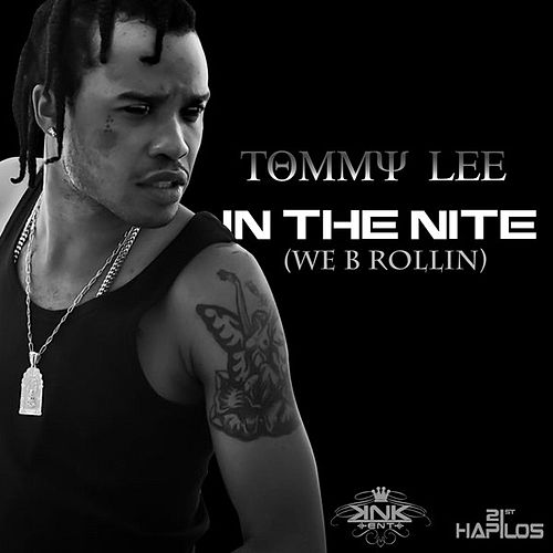 Play & Download In the Nite (We B Rollin) by Tommy Lee | Napster