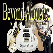 Beyond Acoustic by Stephen Peters