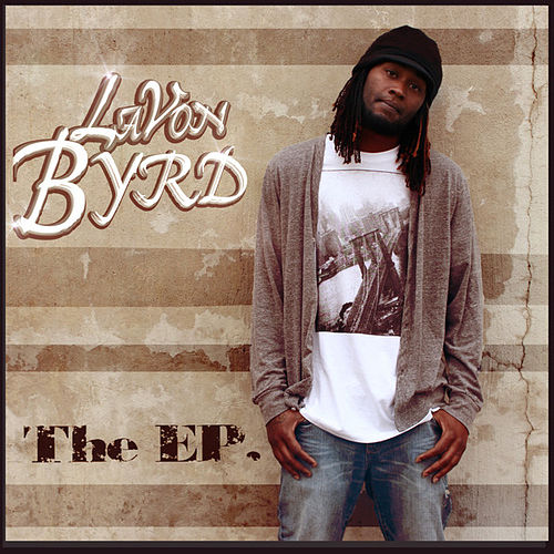 Play & Download The EP by LaVon Byrd | Napster