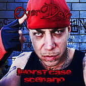 Play & Download Worst Case Scenario by Overdose | Napster