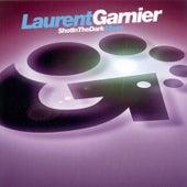 Play & Download Shot In The Dark by Laurent Garnier | Napster