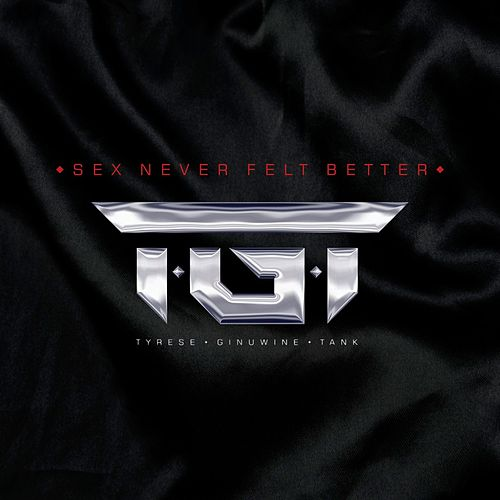Play & Download Sex Never Felt Better by T.G.T. | Napster