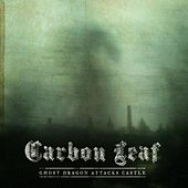 Play & Download Ghost Dragon Attacks Castle by Carbon Leaf | Napster
