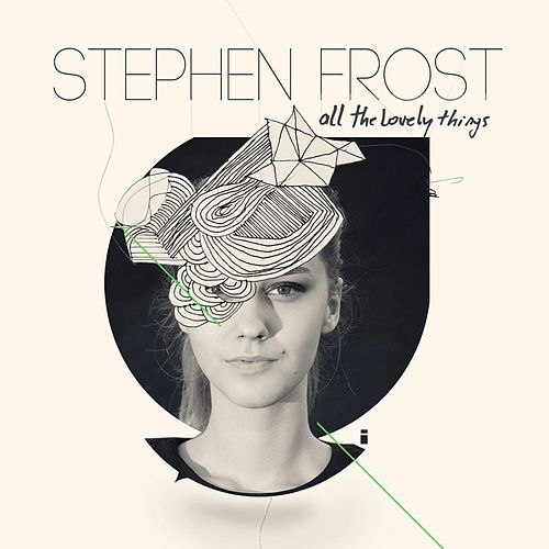 Play & Download All the Lovely Things by Stephen Frost | Napster