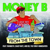 Play & Download From the Town by Money B | Napster