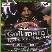 Play & Download Goli Maro by Inderjeet Nikku | Napster