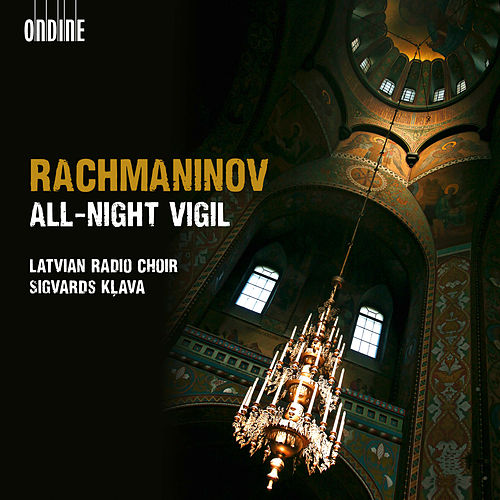 Play & Download Rachmaninov: All-night Vigil, 'Vespers' by Latvian Radio Choir | Napster