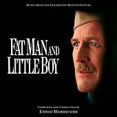Play & Download Fat Man and Little Boy - Music from the Motion Picture by Ennio Morricone | Napster