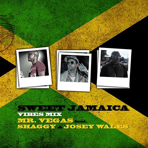 Play & Download Sweet Jamaica Feat. Shaggy & Josey Wales by Mr. Vegas | Napster