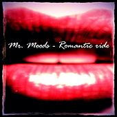 Play & Download Romantic Ride by Mr. Moods | Napster