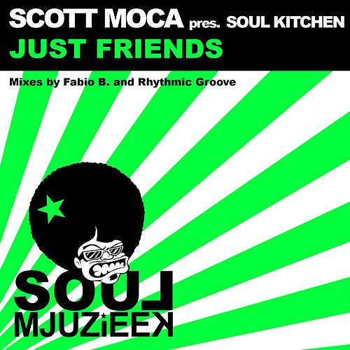 Just Friends (Scott Moca Presents) by Soul Kitchen