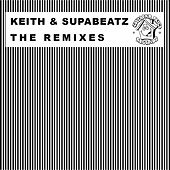 Play & Download The Keith & Supabeatz Remixes by Various Artists | Napster