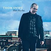 Play & Download Blue Sky Day by Thom Swift | Napster