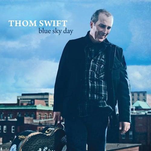 Blue Sky Day by Thom Swift