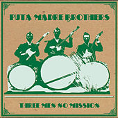 Play & Download 3 Men No Mission by Puta Madre Brothers | Napster
