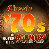 Classic 70s Country - 30 Super Hits by The Nashville Riders