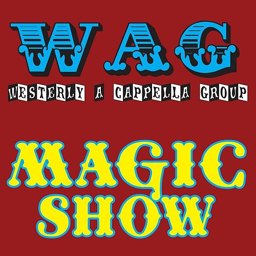 Play & Download Magic Show by WAG | Napster