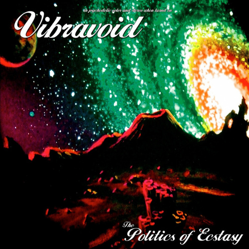 The Politics of Ecstasy von Vibravoid
