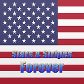 Play & Download Stars & Stripes Forever by Stars and Stripes | Napster