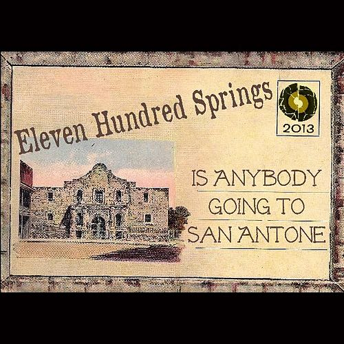 Play & Download Is Anybody Goin' to San Antone by Eleven Hundred Springs | Napster