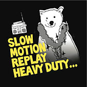 Play & Download Heavy Duty by Slow Motion Replay | Napster