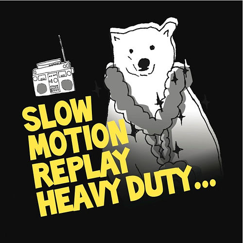 Heavy Duty von Slow Motion Replay