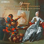 Play & Download Telemann: Ouvertures pittoresques by Arte dei Suonatori | Napster