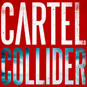 Collider by Cartel