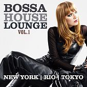 Play & Download Bossa House Lounge, Vol. 1 (New York, Rio, Tokyo) by Various Artists | Napster