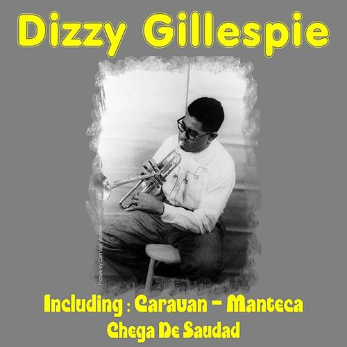 Play & Download Dizzy Gillespie by Dizzy Gillespie | Napster