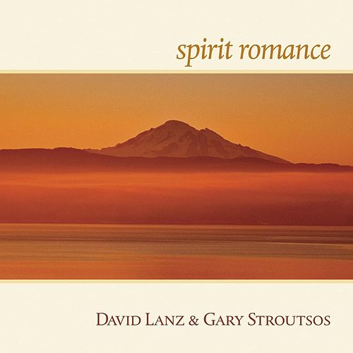 Play & Download Spirit Romance by David Lanz | Napster