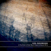 Play & Download Human | Live at Nuit Hypnotique #4 by Hol Baumann | Napster