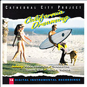 Play & Download California Dreaming by Cathedral City Project | Napster