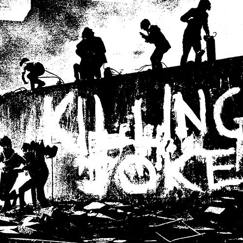 Play & Download Killing Joke by Killing Joke | Napster