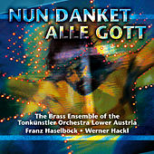Play & Download Nun danket alle Gott, Franz Haselboeck; Werner Hackl by Various Artists | Napster